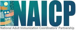 National Adult Immunization Coordinators' Partnership - NAICP