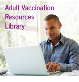 Adult Vaccination Resources Library